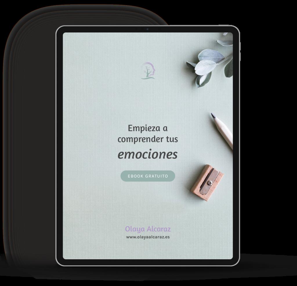Empieza a comprender tus emociones ebook - Olaya Alcaraz Psicóloga Madrid